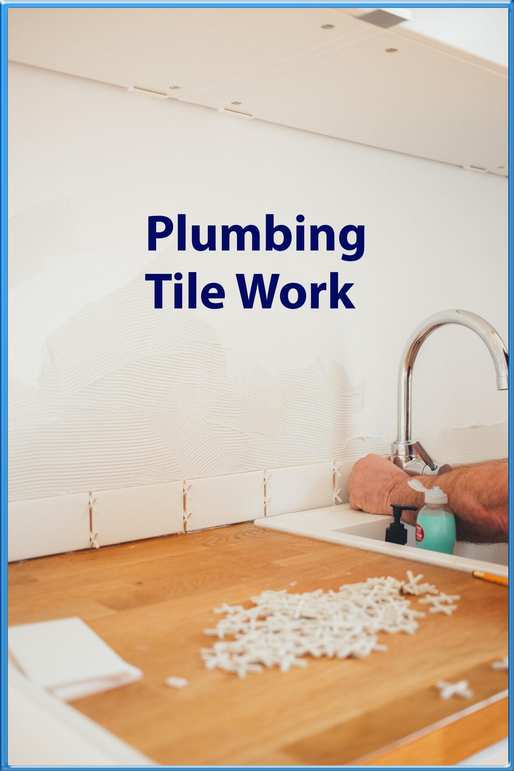 Wall Tiles and plumbing work
